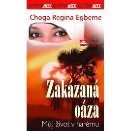 Choga Regina Egbeme, Zakázaná oáza - můj život v harému