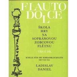 Ladislav Daniel Škola hry na sopránovou zobcovou flétnu 3