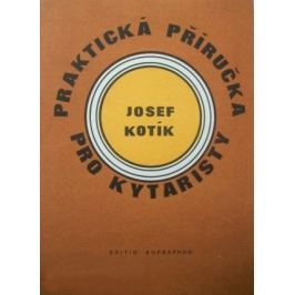 Josef Kotík Praktická príručka pre gitaristov
