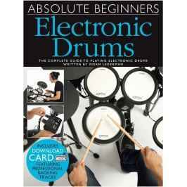 Music Sales Absolute Beginners: Electronic Drums