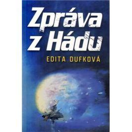 Zpráva z Hádu - Edita Dufková