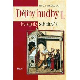 Dějiny hudby I. - Evropský středověk (+CD) - Naďa Hrčková