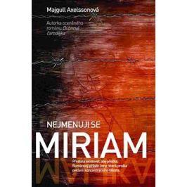 Nejmenuji se Miriam - Majgull Axselssonová