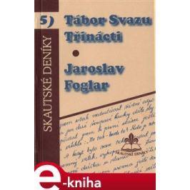 Tábor svazu třinácti - Jaroslav Foglar