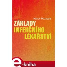 Základy infekčního lékařství - Hanuš Rozsypal