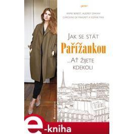 Jak se stát Pařížankou - Anne Berest, Audrey Diwan, Caroline de Maiqret, Sophie Mas