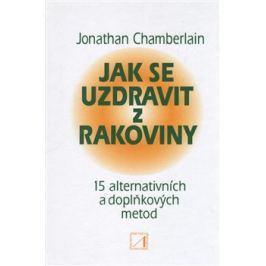 Jak se uzdravit z rakoviny - Jonathan Chamberlain