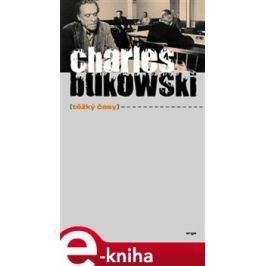 Těžký časy - Charles Bukowski