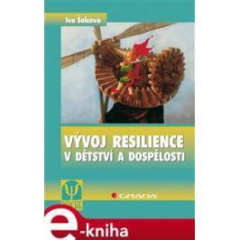 Vývoj resilience v dětství a dospělosti - Iva Šolcová