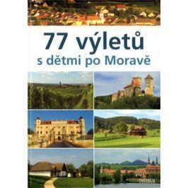 77 výletů s dětmi po Moravě - Ivo Paulík