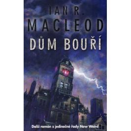 Dům bouří - Ian R. MacLeod