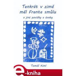 Tenkrát v zimě měl Franta smůlu - Tomáš Kiml