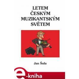 Letem českým muzikantským světem - Jan Šula