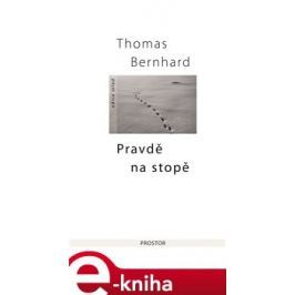 Pravdě na stopě - Thomas Bernhard
