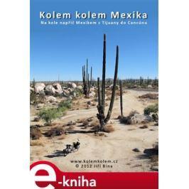 Kolem kolem Mexika - Jiří Bína