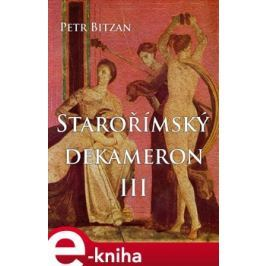 Starořímský dekameron III - Petr Bitzan