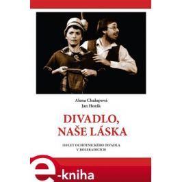 Divadlo, naše láska - Alena Chalupová, Jan Horák