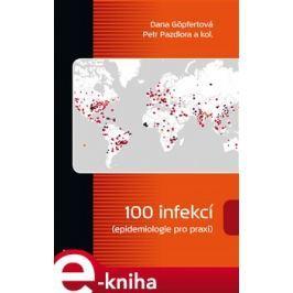 100 infekcí (epidemiologie pro praxi) - Dana Göpfertová, Petr Pazdiora