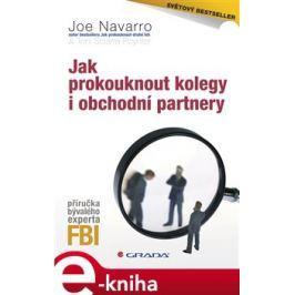 Jak prokouknout kolegy i obchodní partnery - Joe Navarro