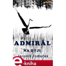 Admirál na Dyji - Jaromír Tomeček