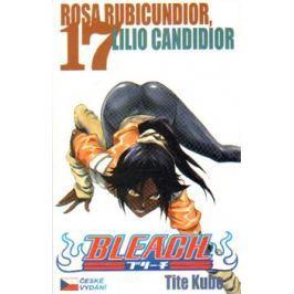 Bleach 17-Rosa Rubicundior, Lilio Candidior - Tite Kubo