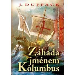 Záhada jménem Kolumbus - J. Duffack
