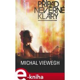 Případ nevěrné Kláry - Michal Viewegh