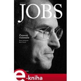Steve Jobs: Zrození vizionáře - Schlender Brent, Tetzeli Rick