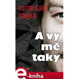 A vy mě taky - Richard Crha