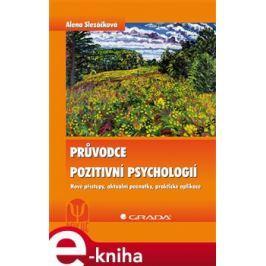 Průvodce pozitivní psychologií - Alena Slezáčková