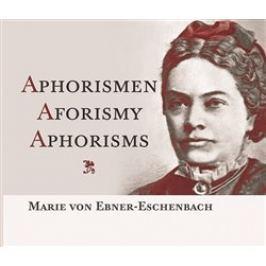 Aphorismen Aforismy Aphorisms - Marie von Ebner-Eschenbach