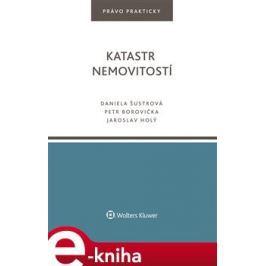 Katastr nemovitostí - Daniela Šustrová, Petr Borovička, Jaroslav Holý