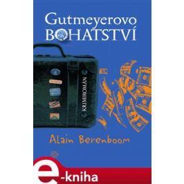 Gutmeyerovo bohatství - Alain Berenboom