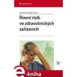Řízení rizik ve zdravotnických zařízeních - Škrla Petr, Škrlová Magda