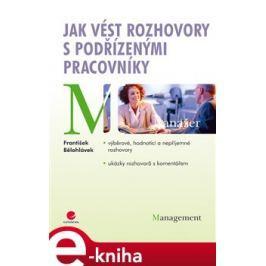 Jak vést rozhovory s podřízenými pracovníky - František Bělohlávek