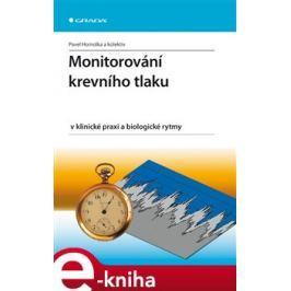 Monitorování krevního tlaku v klinické praxi a biologické rytmy - Homolka Pavel, kolektiv