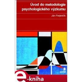 Úvod do metodologie psychologického výzkumu - Ján Ferjenčík