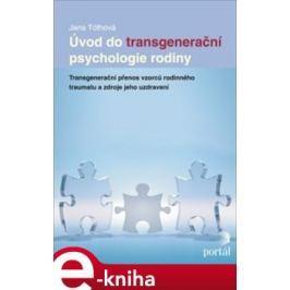 Úvod do transgenerační psychologie rodiny - Jana Tóthová