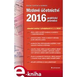 Mzdové účetnictví 2016 - Václav Vybíhal, kol.