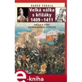 Velká válka s křižáky 1409–1411 - Radek Fukala