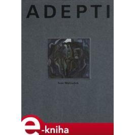 Adepti - Ivan Matoušek