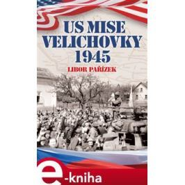 US Mise Velichovky 1945 - Libor Pařízek