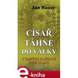 Císař táhne do války - Jan Bauer