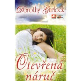Otevřená náruč - Dorothy Garlock