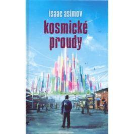 Kosmické proudy - Isaac Asimov