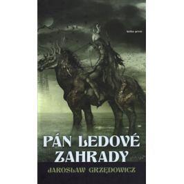 Pán ledové zahrady - Jaroslaw Grzedowicz