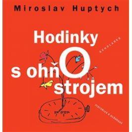 Hodinky s ohňostrojem - Miroslav Huptych
