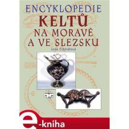 Encyklopedie Keltů na Moravě a ve Slezsku - Jana Čižmářová