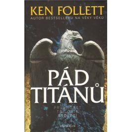 Pád titánů - Ken Follett