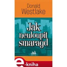 Jak neuloupit smaragd - Donald Westlake